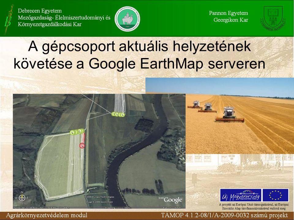 A gépcsoport aktuális helyzetének követése a Google EarthMap serveren