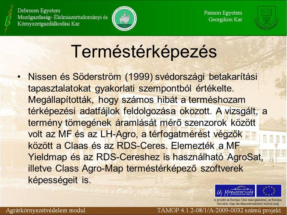 Terméstérképezés •Nissen és Söderström (1999) svédországi betakarítási tapasztalatokat gyakorlati szempontból értékelte.
