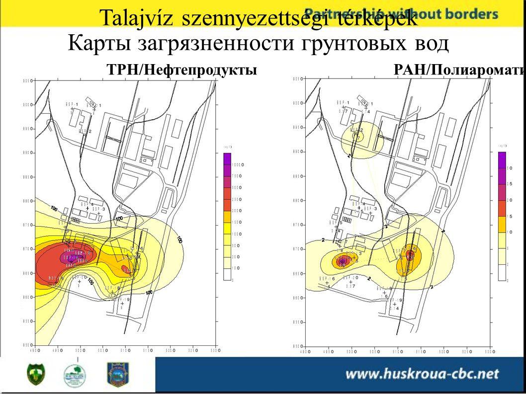 TPH/НефтепродуктыPAH/Полиароматика Talajvíz szennyezettségi térképek Карты загрязненности грунтовых вод