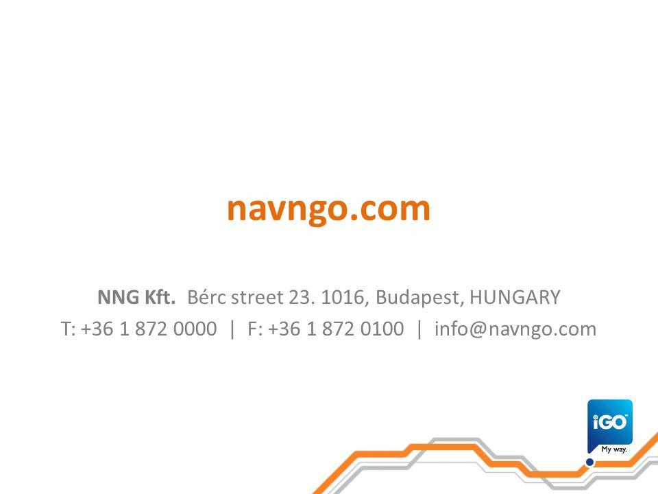 navngo.com NNG Kft. Bérc street 23. 1016, Budapest, HUNGARY T: +36 1 872 0000 | F: +36 1 872 0100 | info@navngo.com