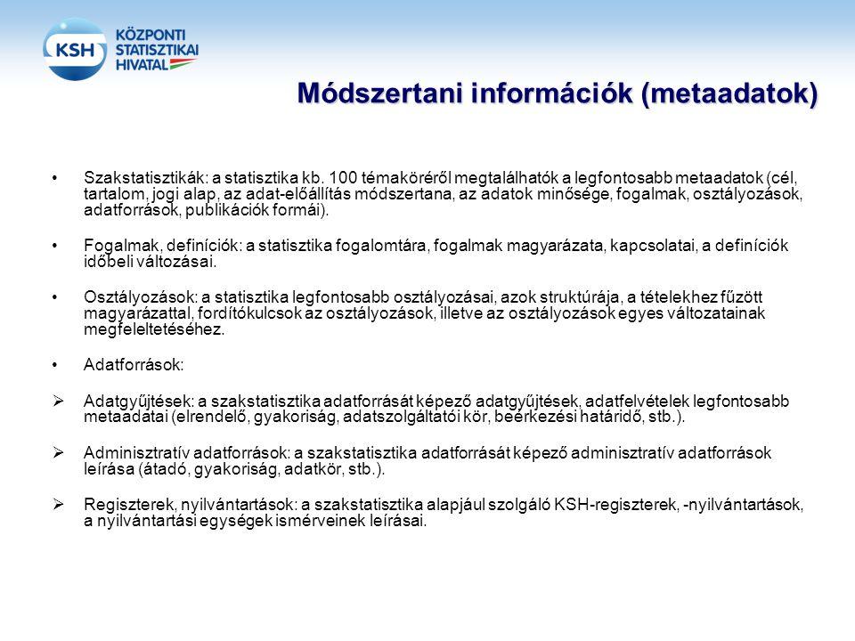 Módszertani információk (metaadatok) •Szakstatisztikák: a statisztika kb.