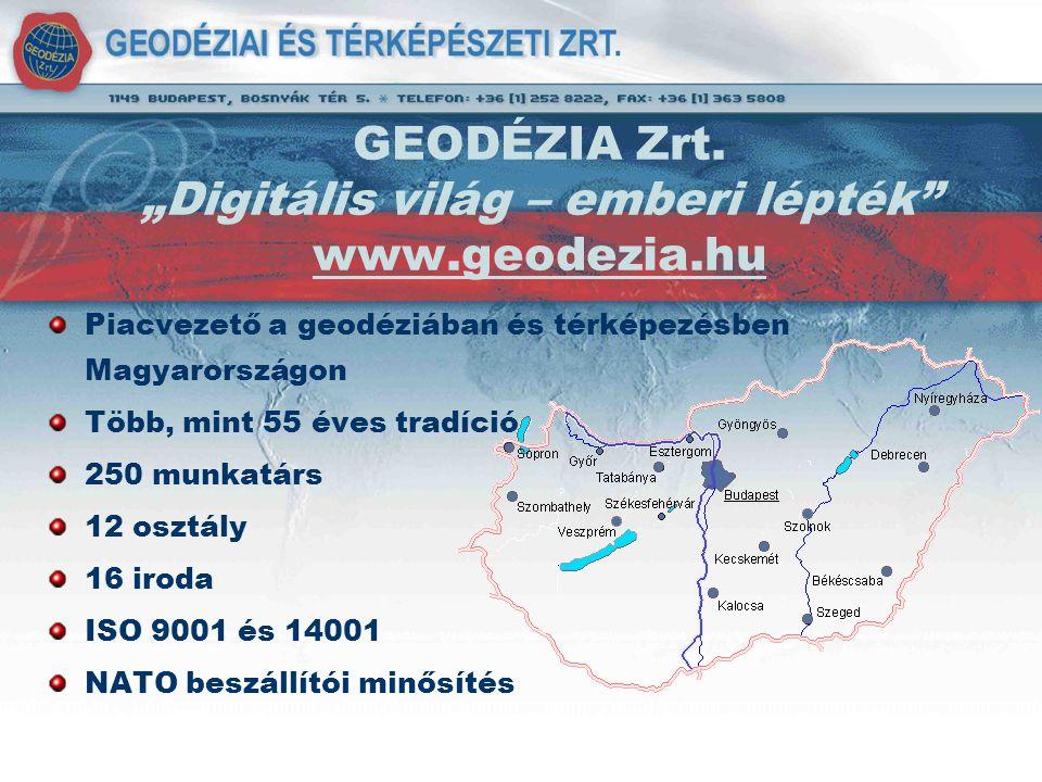 """GEODÉZIA Zrt. """"Digitális világ – emberi lépték"""" www.geodezia.hu Piacvezető a geodéziában és térképezésben Magyarországon Több, mint 55 éves tradíció 2"""