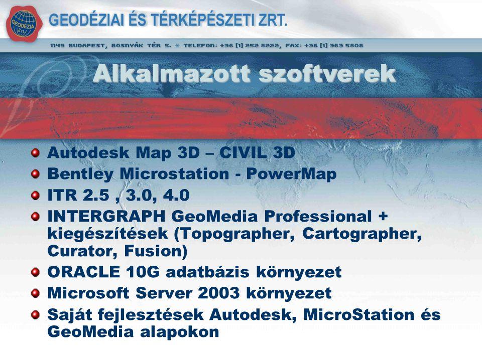 Alkalmazott szoftverek Autodesk Map 3D – CIVIL 3D Bentley Microstation - PowerMap ITR 2.5, 3.0, 4.0 INTERGRAPH GeoMedia Professional + kiegészítések (