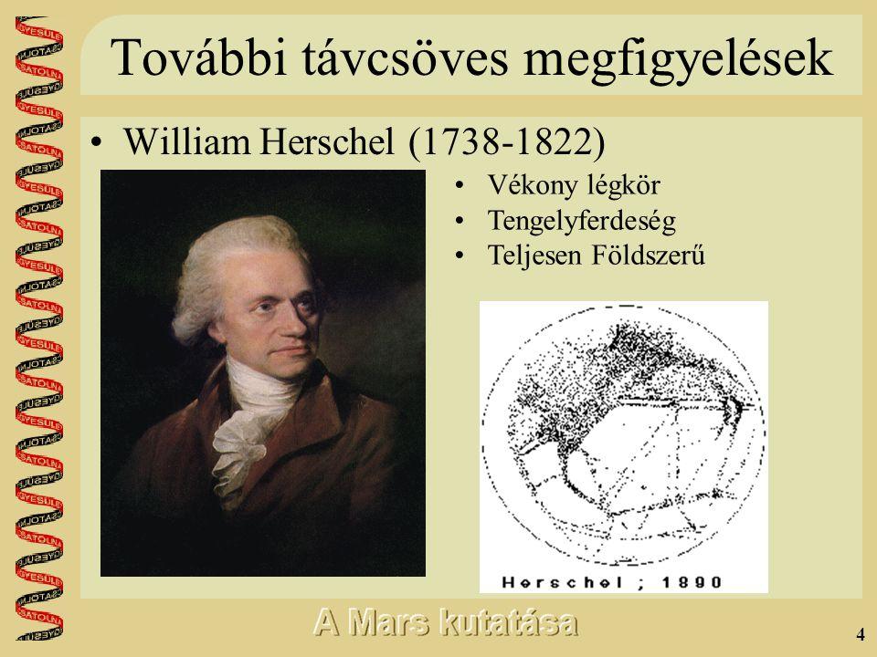 3 Az első távcsöves megfigyelések Fontana (1636) Huygens (1659,1672) •jégsapka •nappalok hasonló hossza •élet a Marson Cassini (1666,1672) •pontos tengelyforgás •tengerek és szárazföldek