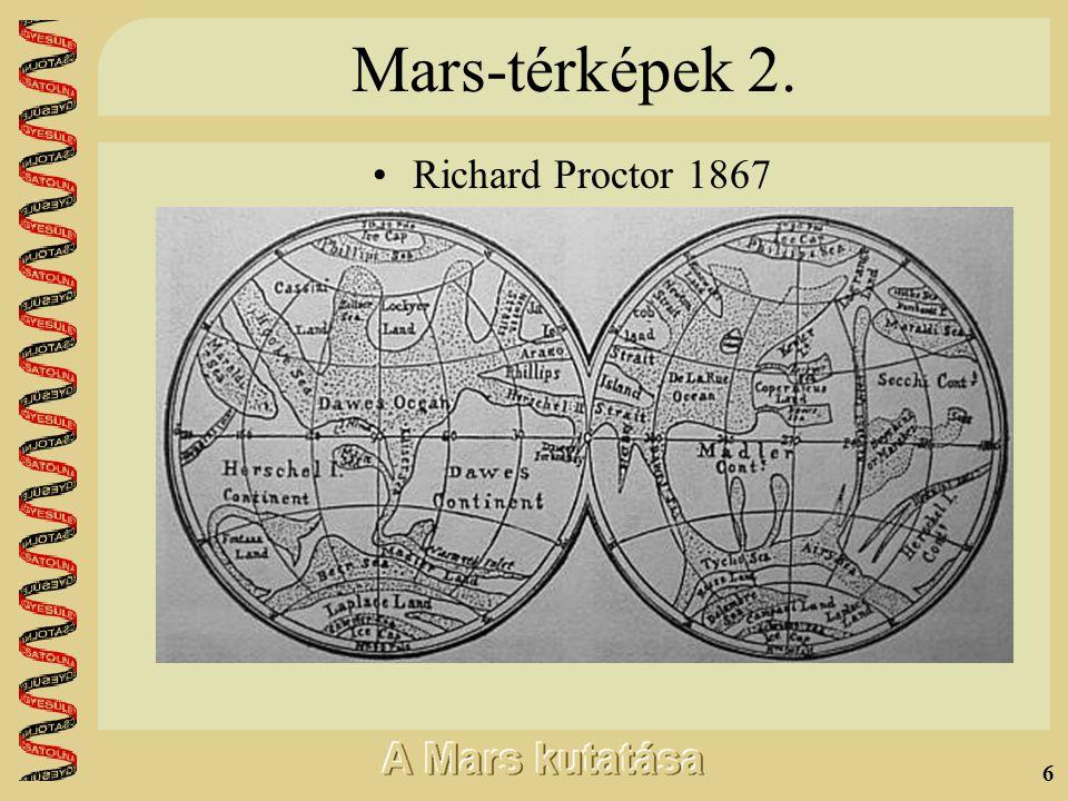 5 Mars-térképek 1. •W.Beer és J.v.Mädler 1830 körül