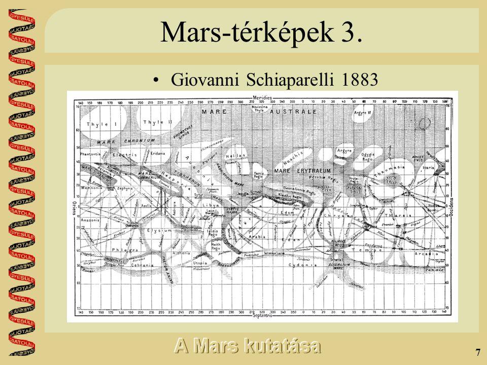 7 Mars-térképek 3. •Giovanni Schiaparelli 1883