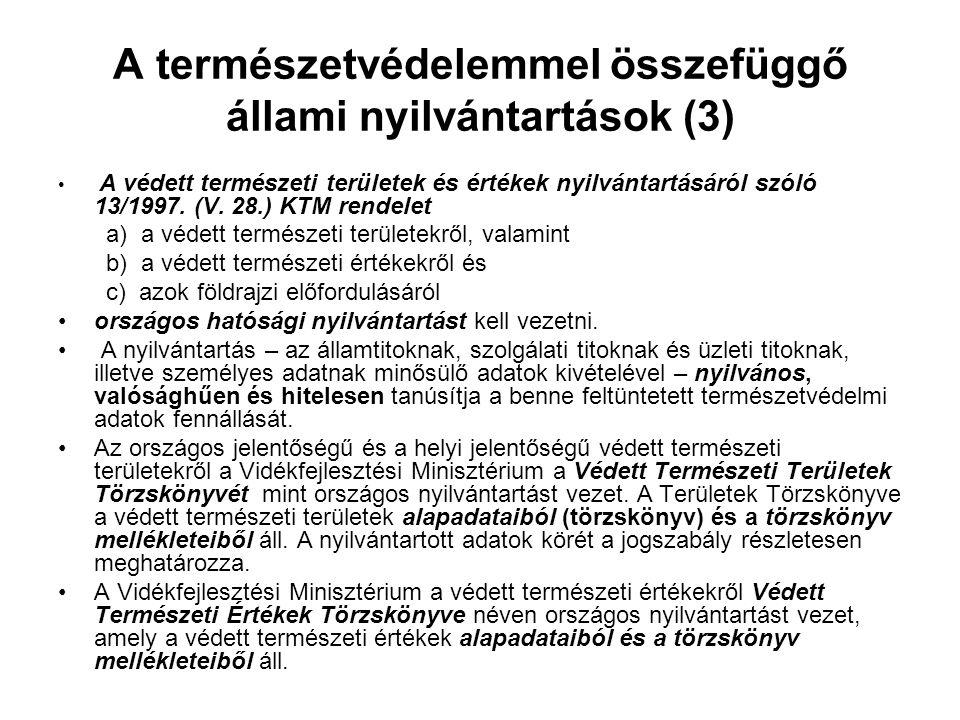 A természetvédelemmel összefüggő állami nyilvántartások (3) • A védett természeti területek és értékek nyilvántartásáról szóló 13/1997. (V. 28.) KTM r