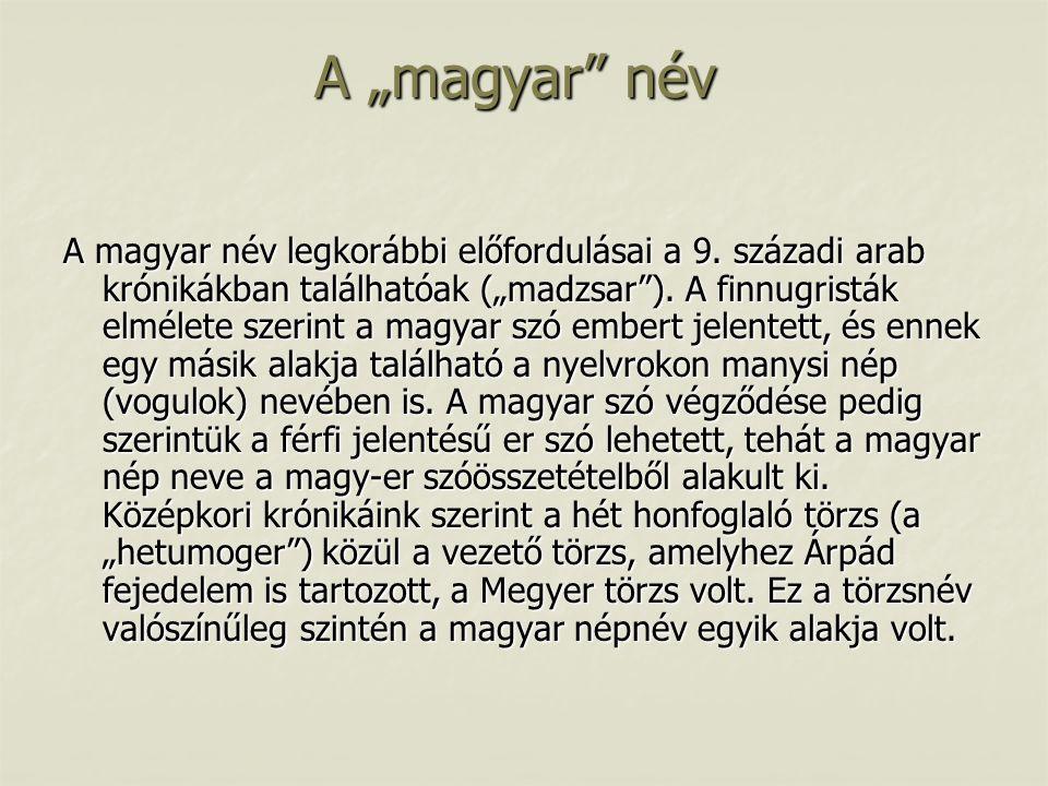 """A """"magyar név A magyar név legkorábbi előfordulásai a 9."""