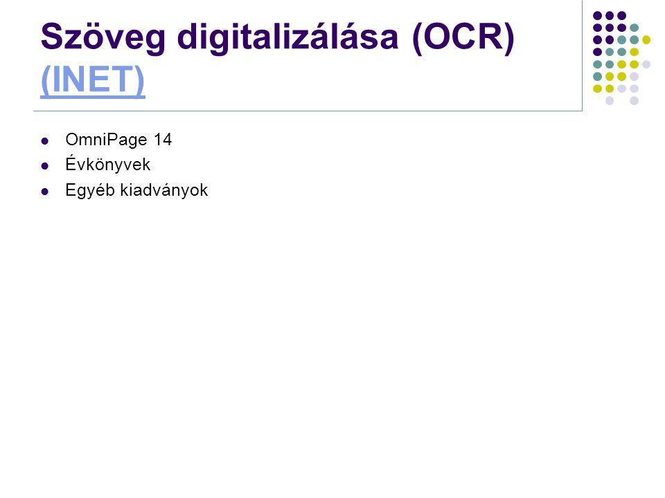 Szöveg digitalizálása (OCR) (INET) (INET)  OmniPage 14  Évkönyvek  Egyéb kiadványok