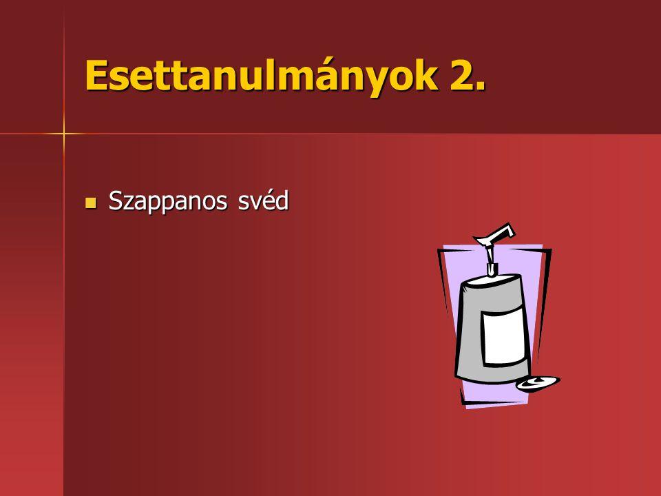 Esettanulmányok 2.  Szappanos svéd