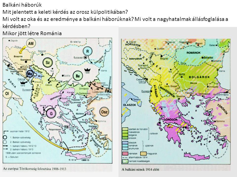 Balkáni háborúk Mit jelentett a keleti kérdés az orosz külpolitikában.