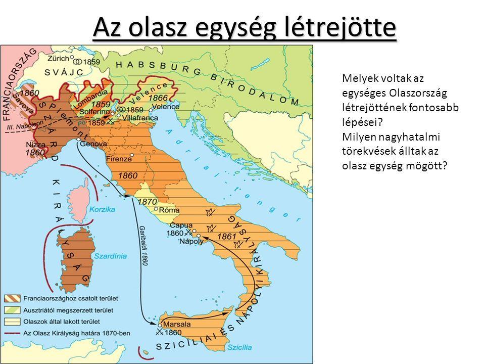 Az olasz egység létrejötte Melyek voltak az egységes Olaszország létrejöttének fontosabb lépései.