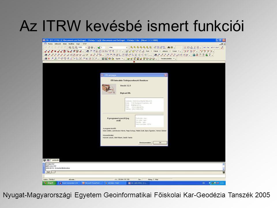 Az ITRW kevésbé ismert funkciói Nyugat-Magyarországi Egyetem Geoinformatikai Főiskolai Kar-Geodézia Tanszék 2005