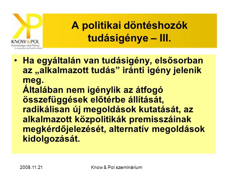 2008.11.21Know & Pol szeminárium A politikai döntéshozók tudásigénye – III.