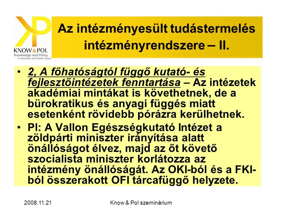 2008.11.21Know & Pol szeminárium Az intézményesült tudástermelés intézményrendszere – II.
