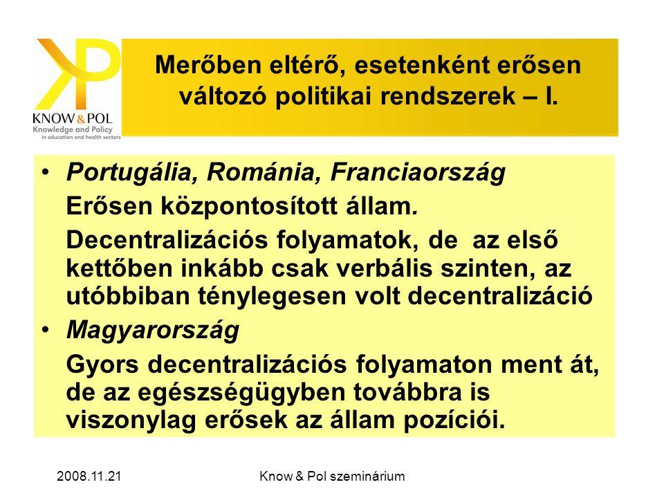 2008.11.21Know & Pol szeminárium Merőben eltérő, esetenként erősen változó politikai rendszerek – I.