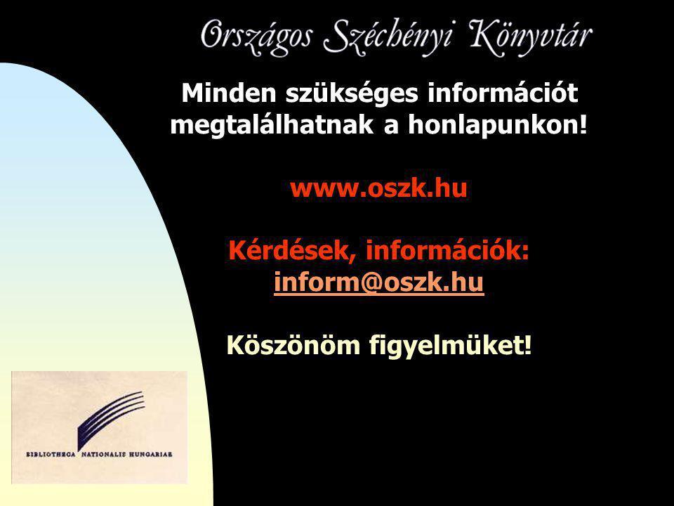 Minden szükséges információt megtalálhatnak a honlapunkon.
