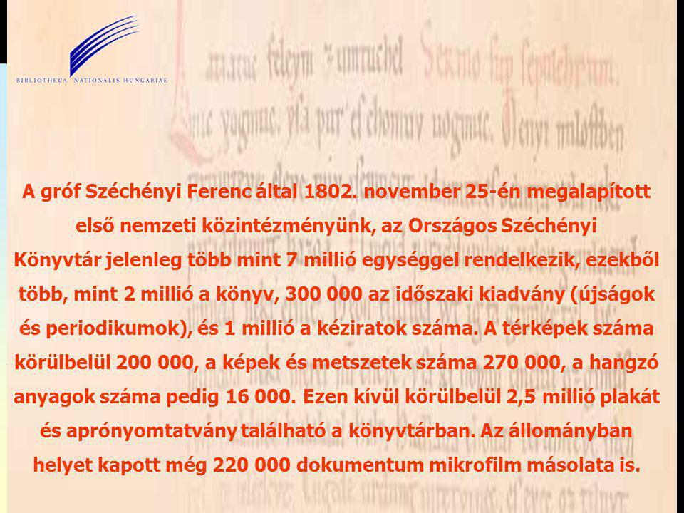 Az Országos Széchényi Könyvtár, mint nemzeti könyvtár, a teljesség igényével gyűjti, feldolgozza, a használók rendelkezésére bocsátja, és megőrzi a magyar vonatkozású könyvtári anyagot (hungarikumokat), mint magyar irodalomtudományi, magyar történettudományi, valamint könyvtárügyi és informatikai országos feladatkörű szakkönyvtár gyűjti e szakterületek külföldi irodalmát, valamint a finnugor népekre vonatkozó alapvető irodalmat; A dokumentumok következő fajtáit gyűjti: nyomtatványok és egyéb (mechanikai, optikai stb.