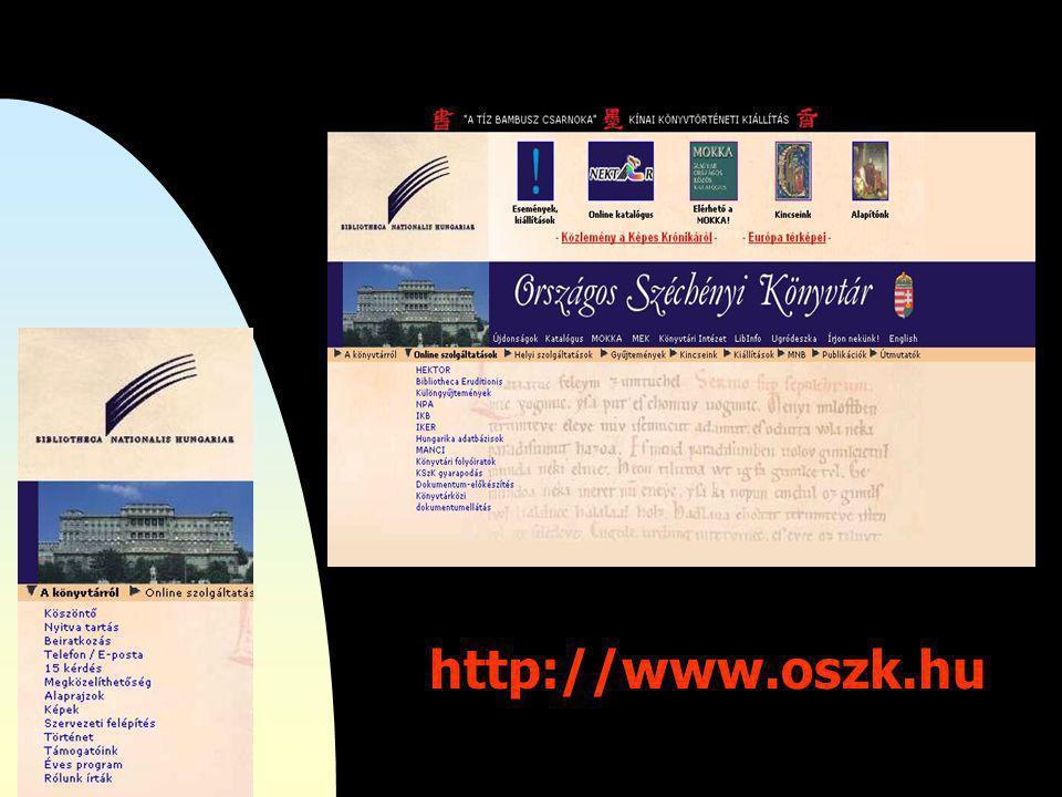 http://nektar.oszk.hu/ Az OSZK online olvasói katalógusa: a LibriVision.