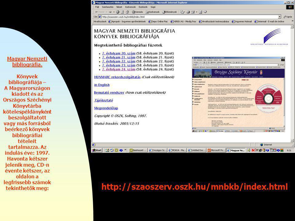 http://www.eruditio.hu/ http://www.corvina.oszk.hu/ Nemrég készült el a könyvtár Corvina-oldala, amely a nemzetközi együttműködésb en megvalósuló digitalizálási program (Bibliotheca Corviniana Digitalis) eredményeit tartalmazza - folyamatosan frissítéssel: Régi Magyarországi Nyomtatványok és Olvasmányok adatbankja (1500-1700)