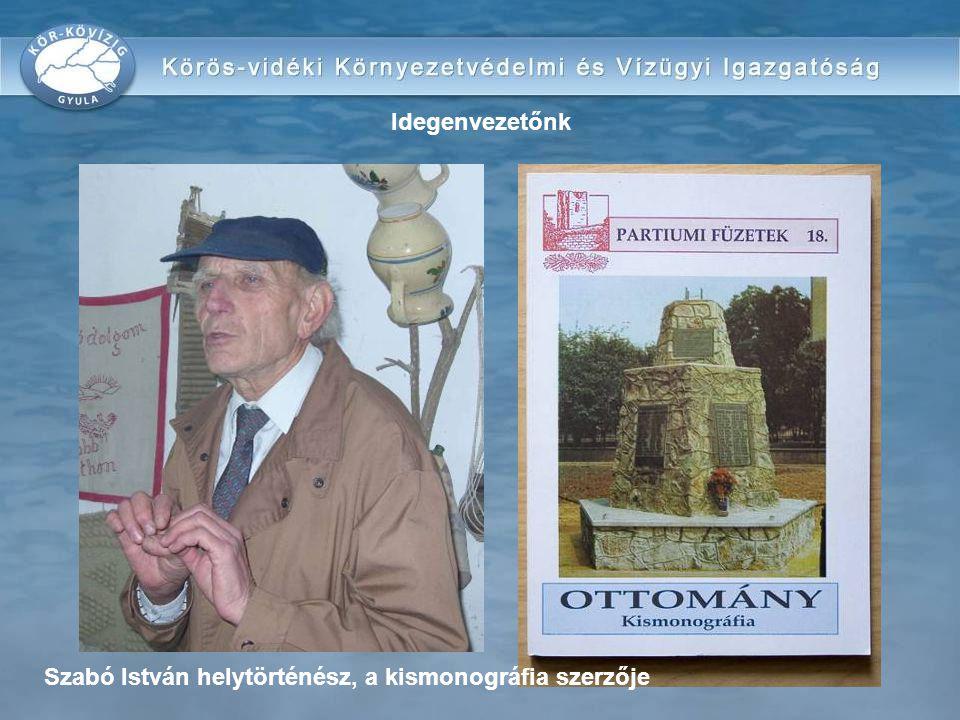 Idegenvezetőnk Szabó István helytörténész, a kismonográfia szerzője