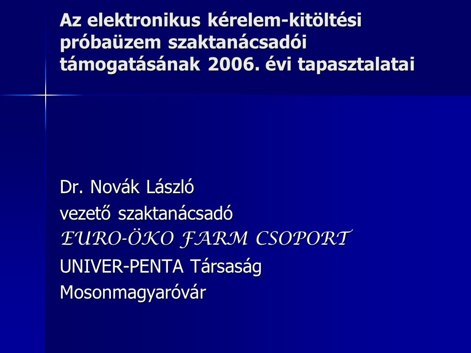 Az elektronikus kérelem-kitöltési próbaüzem szaktanácsadói támogatásának 2006.