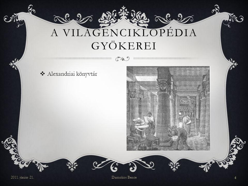  Alexandriai könyvtár  Diderot enciklopédiája A VILÁGENCIKLOPÉDIA GYÖKEREI 2011.