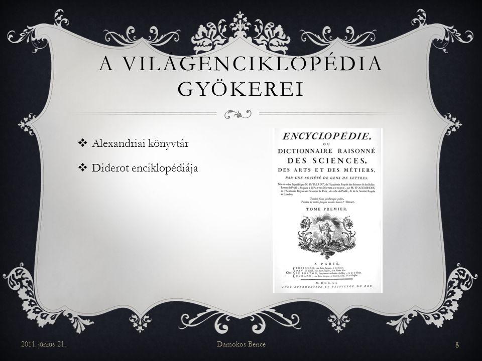  Alexandriai könyvtár  Diderot enciklopédiája  A világagy A VILÁGENCIKLOPÉDIA GYÖKEREI 2011.
