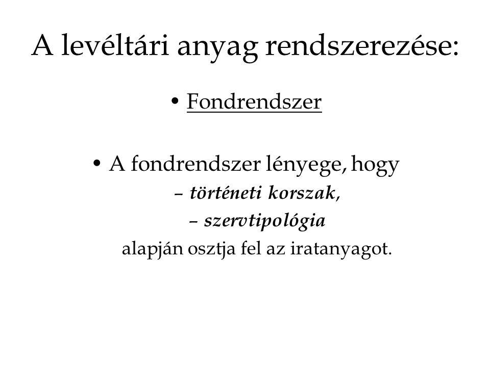 Fondrendszer kialakítása  Kronológia: – Feudális kori (1849 – II.