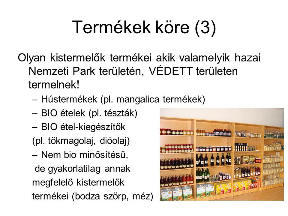 Termékek köre (3) Olyan kistermelők termékei akik valamelyik hazai Nemzeti Park területén, VÉDETT területen termelnek! –Hústermékek (pl. mangalica ter