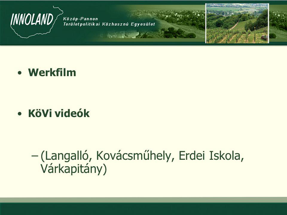 •Werkfilm •KöVi videók –(Langalló, Kovácsműhely, Erdei Iskola, Várkapitány)