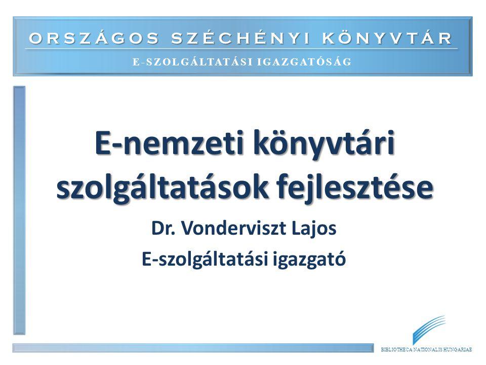 BIBLIOTHECA NATIONALIS HUNGARIAE • Bevételt biztosító tevékenységek, szolgáltatások fejlesztése – Hasonmás kiadások, PoD, szöveggondozás – Együttműködés a vállalkozói szférával • Mokka továbbfejlesztés • Saját kiadványok elektronikusan • E-learning tananyagok fejlesztése E-KÖNYVTÁRI SZOLGÁLTATÁSOK FEJLESZTÉSE 2014.