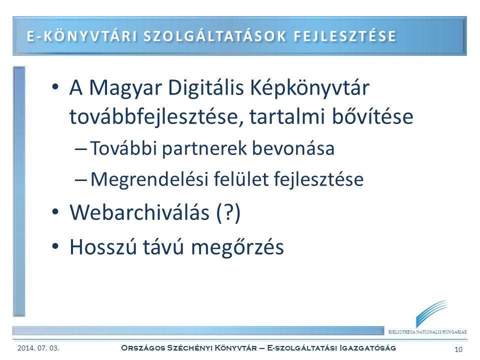 BIBLIOTHECA NATIONALIS HUNGARIAE • A Magyar Digitális Képkönyvtár továbbfejlesztése, tartalmi bővítése – További partnerek bevonása – Megrendelési fel