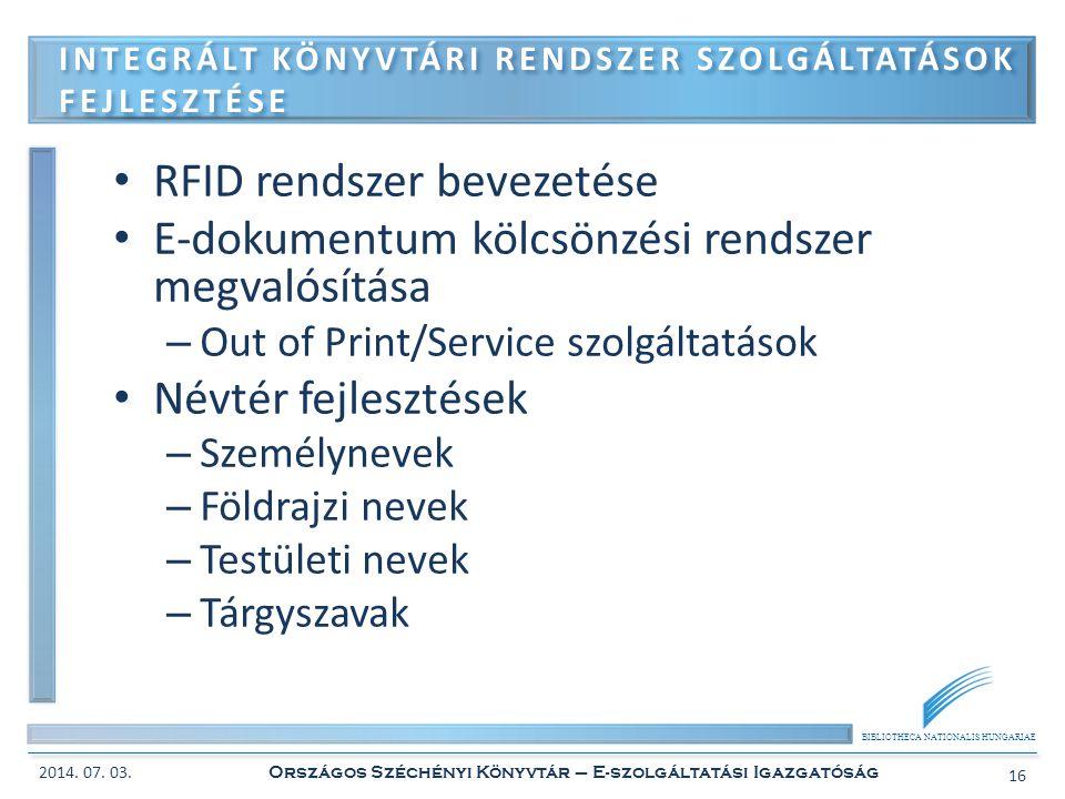 BIBLIOTHECA NATIONALIS HUNGARIAE • RFID rendszer bevezetése • E-dokumentum kölcsönzési rendszer megvalósítása – Out of Print/Service szolgáltatások •