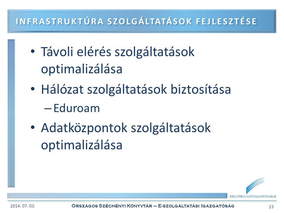BIBLIOTHECA NATIONALIS HUNGARIAE • Távoli elérés szolgáltatások optimalizálása • Hálózat szolgáltatások biztosítása – Eduroam • Adatközpontok szolgált
