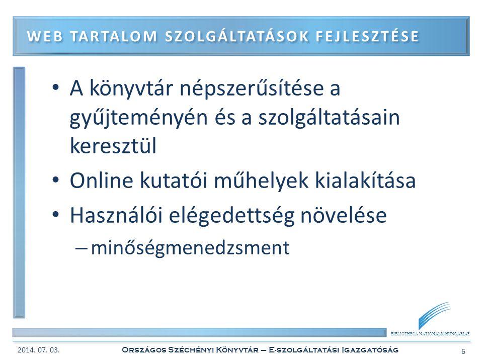 BIBLIOTHECA NATIONALIS HUNGARIAE • Többnyelvűség biztosítása • Régi térképek ráhúzása a google térképekre • Földrajzi nevek kereshetővé tétele WEB TARTALOM SZOLGÁLTATÁSOK FEJLESZTÉSE 2014.