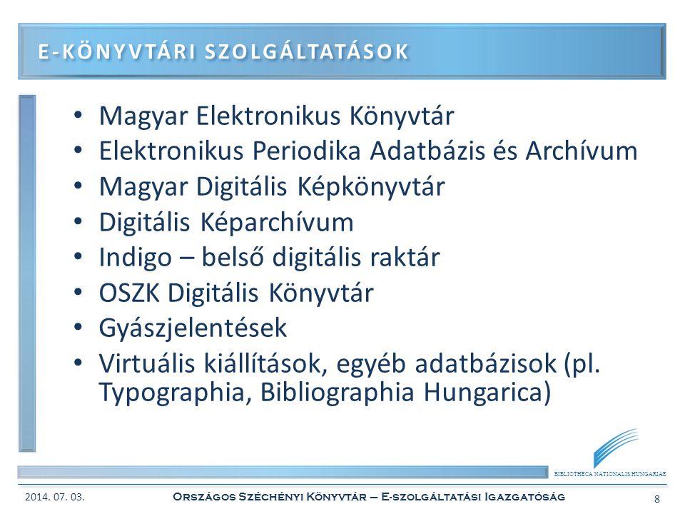 BIBLIOTHECA NATIONALIS HUNGARIAE • A különböző tartalomszolgáltatások integrációja • Minőségi elektronikus tartalom mennyiségének növelése • Jogvédett tartalmak szolgáltatása – Védett hálózaton – Jogdíjfizetés mellett (OEDR) – CD-k, DVD-k E-KÖNYVTÁRI SZOLGÁLTATÁSOK FEJLESZTÉSE 2014.