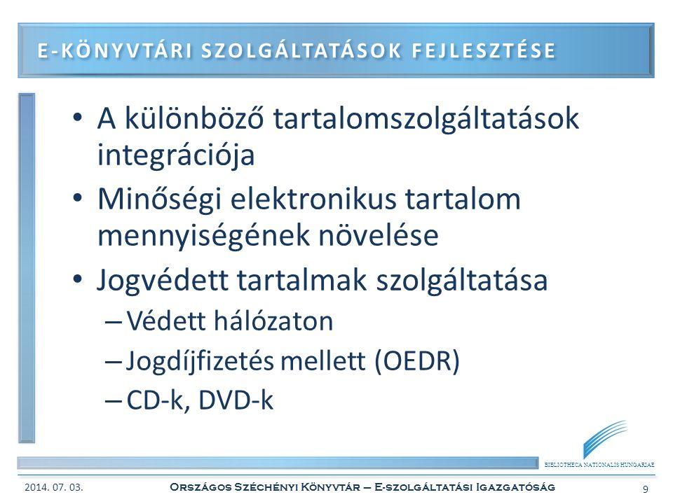 BIBLIOTHECA NATIONALIS HUNGARIAE • A Magyar Digitális Képkönyvtár továbbfejlesztése, tartalmi bővítése – További partnerek bevonása – Megrendelési felület fejlesztése • Webarchiválás (?) • Hosszú távú megőrzés E-KÖNYVTÁRI SZOLGÁLTATÁSOK FEJLESZTÉSE 2014.