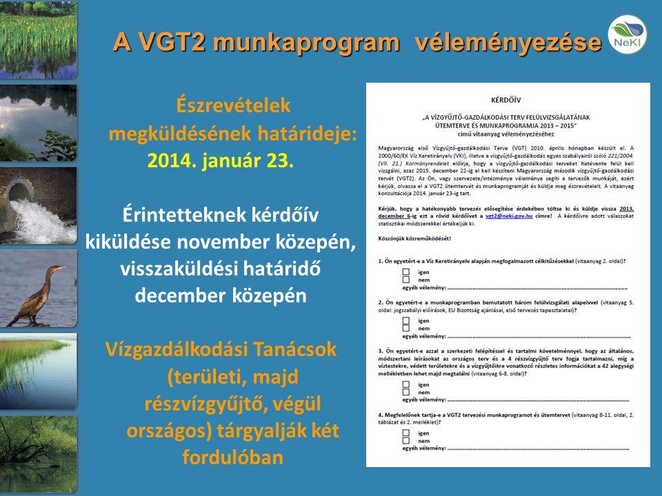A VGT2 munkaprogram véleményezése Észrevételek megküldésének határideje: 2014.