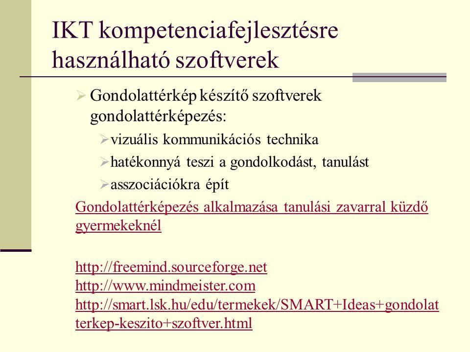 IKT kompetenciafejlesztésre használható szoftverek  Gondolattérkép készítő szoftverek gondolattérképezés:  vizuális kommunikációs technika  hatékon