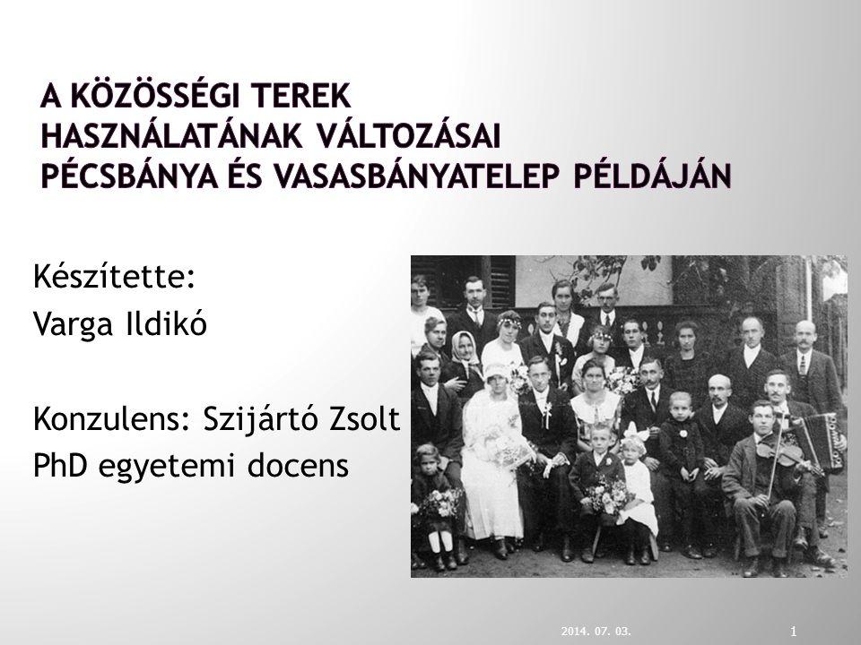 Készítette: Varga Ildikó Konzulens: Szijártó Zsolt PhD egyetemi docens 2014. 07. 03. 1
