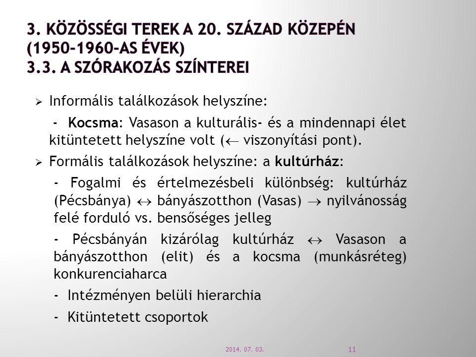  Informális találkozások helyszíne: - Kocsma: Vasason a kulturális- és a mindennapi élet kitüntetett helyszíne volt (  viszonyítási pont).