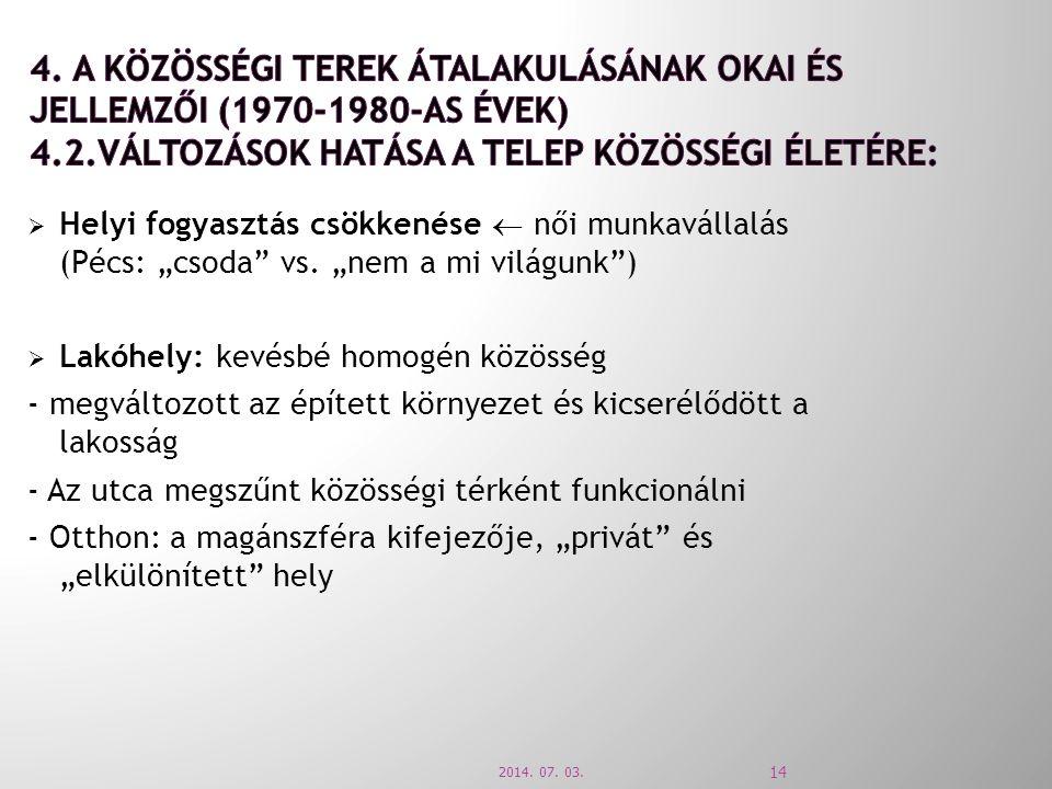 """ Helyi fogyasztás csökkenése  női munkavállalás (Pécs: """"csoda vs."""