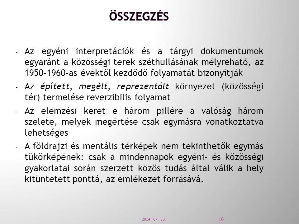 - Az egyéni interpretációk és a tárgyi dokumentumok egyaránt a közösségi terek széthullásának mélyreható, az 1950-1960-as évektől kezdődő folyamatát b