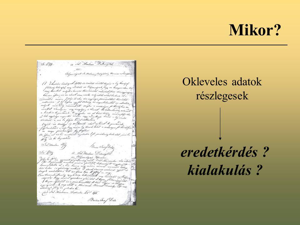 Mikor Okleveles adatok részlegesek eredetkérdés kialakulás