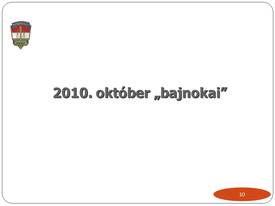 """2010. október """"bajnokai 10"""