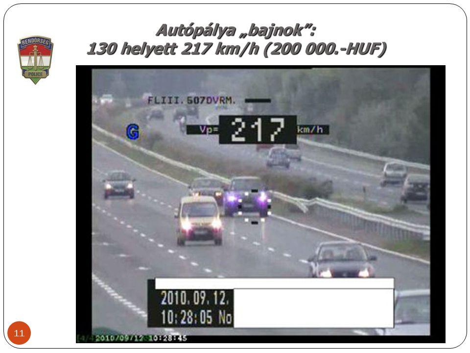 "Autópálya ""bajnok : 130 helyett 217 km/h (200 000.-HUF) 11"