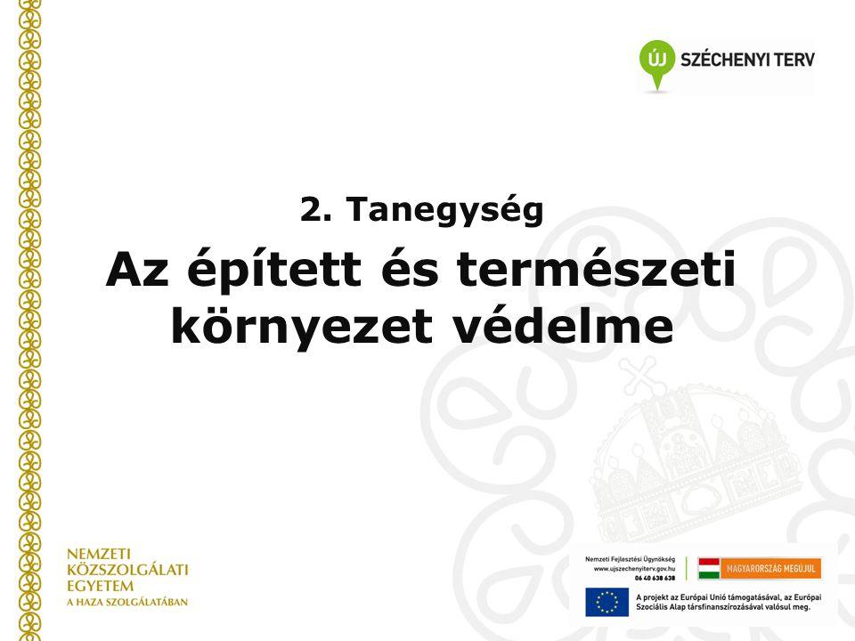 A kulturális örökségvédelem céljai, szabályozási rendje • A kulturális örökség védelméről szóló 2001.