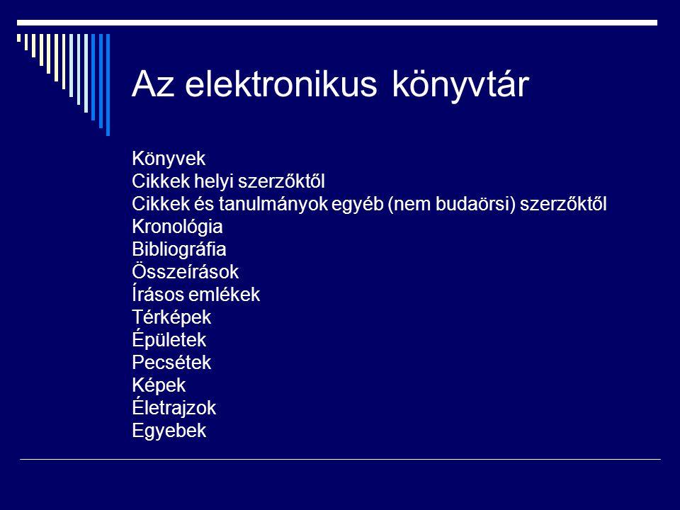 Az elektronikus könyvtár Könyvek Cikkek helyi szerzőktől Cikkek és tanulmányok egyéb (nem budaörsi) szerzőktől Kronológia Bibliográfia Összeírások Írá