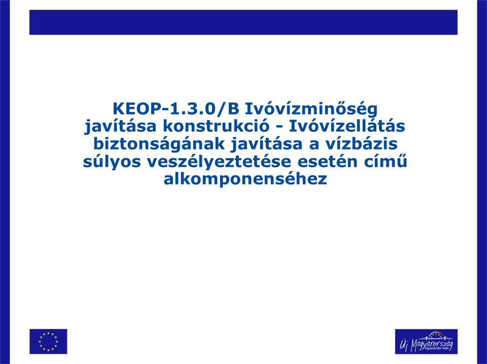 KEOP-1.3.0/B Ivóvízminőség javítása konstrukció - Ivóvízellátás biztonságának javítása a vízbázis súlyos veszélyeztetése esetén című alkomponenséhez